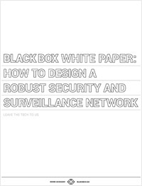 White Paper: How to Design a Robust Security and Surveillance Network