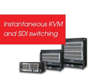 Instantaneous KVM and SDI switching